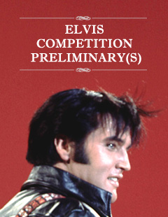Buy Tickets to the Elvis Competition Preliminary(s)