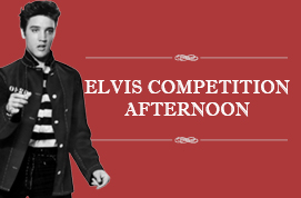 Elvis Competition Preliminaries (Afternoon)