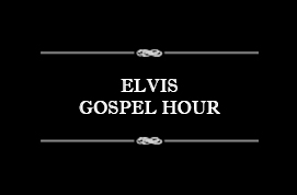 Elvis Gospel Hour